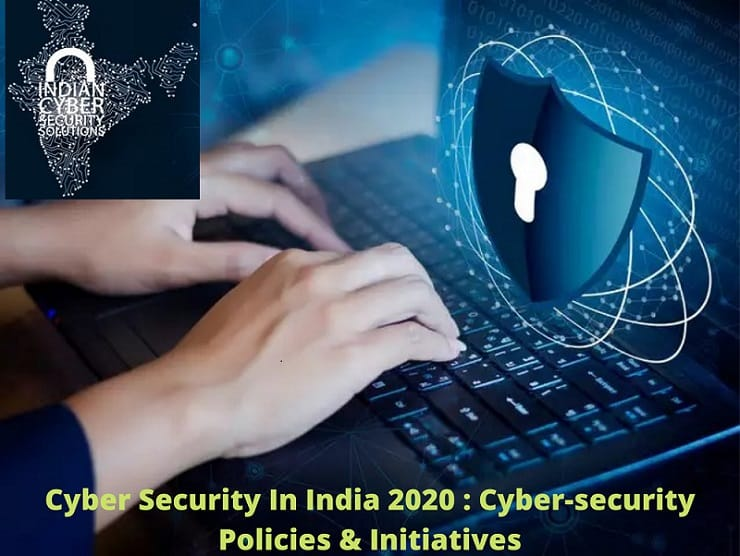 Cyber Security In India 2020 : Cyber-security Policies & Initiatives