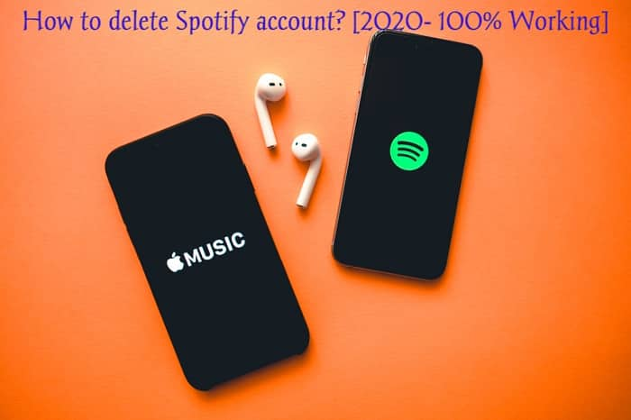 How to delete Spotify account? [2020- 100% Working]
