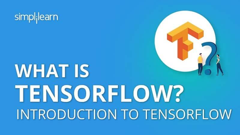 What is TensorFlow?: Simplilearn