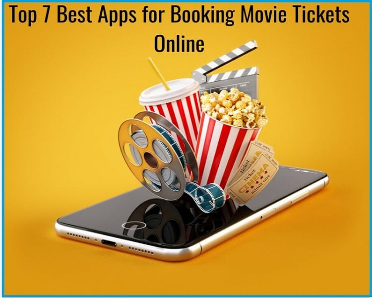 Top 7 Best Apps for Booking Movie Tickets Online