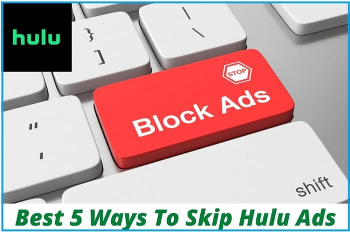 How to Block Hulu Ads [7 Ways] [100% Working]