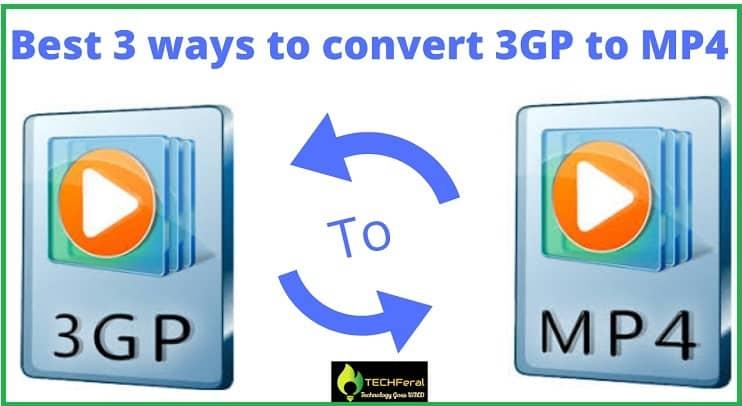 Best 3 ways to convert 3GP to MP4