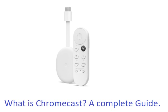 What is Chromecast? complete Guide